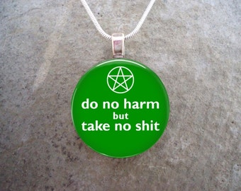 Wiccan Jewelry - Glass Pendant Necklace - Do No Harm But Take No Sh*t - Green