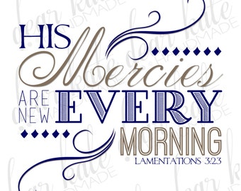 His Mercies are New Every Morning (Lamentations 3:23) Navy/Cream Print
