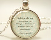Inspirational Nietzsche Quote Necklace, Those Who Were Seen Dancing (1741S1IN)