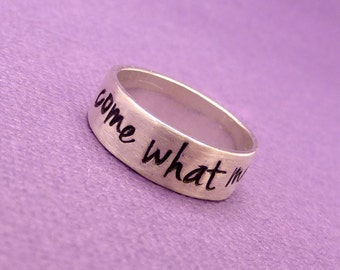 Come What May -  A Hand Stamped SOLID (not soldered) Sterling Silver Ring