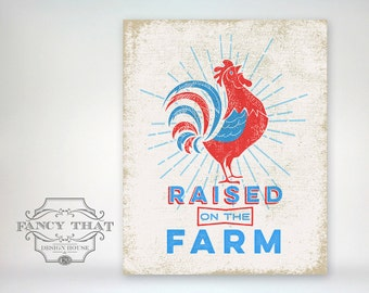 8x10 art print - Raised on the Farm Rooster - Vintage Inspired Red & Blue Aged Typography Poster Print