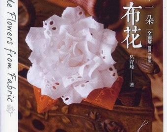 Handmade Flower Made from Fabric Pattern Craft Book (In Chinese)