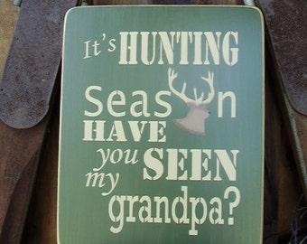 Hunting Sign, Deer Hunting, Its Hunting Season Have You Seen My Grandpa, Grandpa Gift, Rustic Sign, Hunting Wall Art, Wood Signs