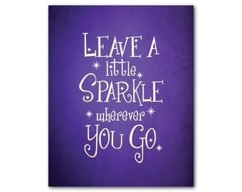 Leave a little sparkle wherever you go - Nursery Wall Art - Inspirational Wall Art - Baby Gift - Child's Room Decor - Typography PRINT