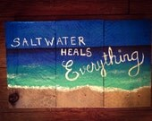 Saltwater Heals Everything Beach Rustic Art