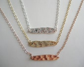 Hammered Bar Necklace - Pick Rose Gold Silver or Gold - Organic Shaped Bar
