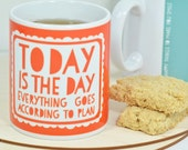 Motivational Mug Today is the Day Mug - positive words, gift for friends