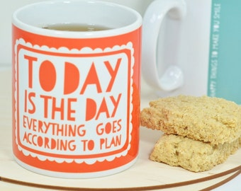 Motivational Mug - Today is the Day Mug - positive words, gift for friend, gift for mum, work mug, secret santa, motivationa, positive gift