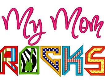 My Mom Rocks Applique INSTANT DOWNLOAD. Machine Embroidery Design Digitized File 4x4 5x7 6x10