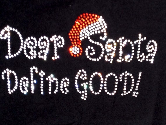 items similar to dear santa define good holiday rhinestone bling glitter shirt on etsy. Black Bedroom Furniture Sets. Home Design Ideas