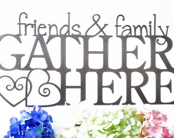 Friends & Family Gather Here Metal Sign - Silver, 24x12, Outdoor Sign, Metal Sign, Metal Wall Art, House Sign