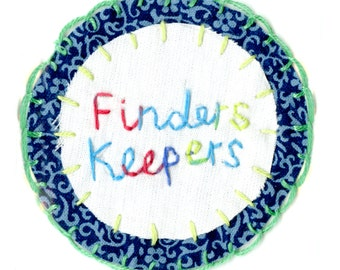 Finders Keepers Hand Embroidered Patch