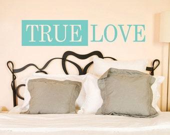 True Love Wall Decal, Master Bedroom Vinyl Decal, Vinyl Lettering, Wall Words, 11x40