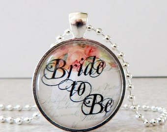 Bride to Be Pendant, Bride to Be Necklace, Bride Jewelry, Glass Art Pendant, Wedding Pendant, Bridal Party Pendants, Gift for Bride to Be