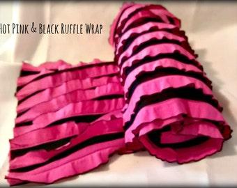 SALE- Hot Pink/Black Ruffle Wrap