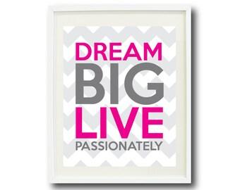 Dream Big Live Passionately-Dance-8x10 or 11x14 Art Print -Grey-Hot Pink OR Choose Colors-Kids-Teen Wall Art-Home Decor-Dancer-Children