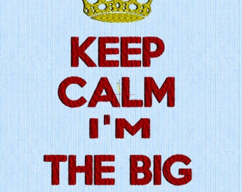Keep Calm I'm The Big Brother - Embroidery Design