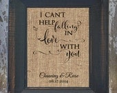 I Can't Help Falling in Love with You. Rustic Wedding Fancy Scroll Personalized Burlap LOVE SONG Art Wedding Anniversary house warming gift