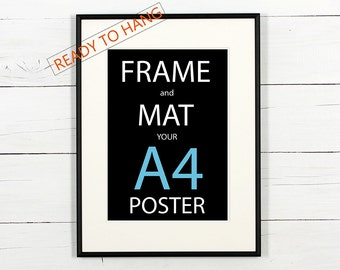 Frame and mat your A4 poster, black aluminum frame with white matting