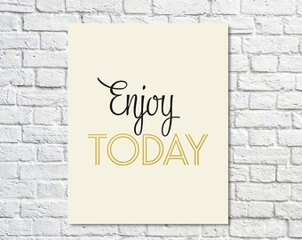 BUY 2 GET 1 FREE Typography Print, Type Poster, Motivational Print, Inspirational Quote, Black Gold, Pastel Pink, Girls Room - Enjoy Today (