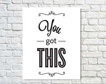 BUY 2 GET 1 FREE Typography Print, Type Poster, Motivational Poster, Black White, Shabby Chic, Office Decor, Inspirational - You Got This  (