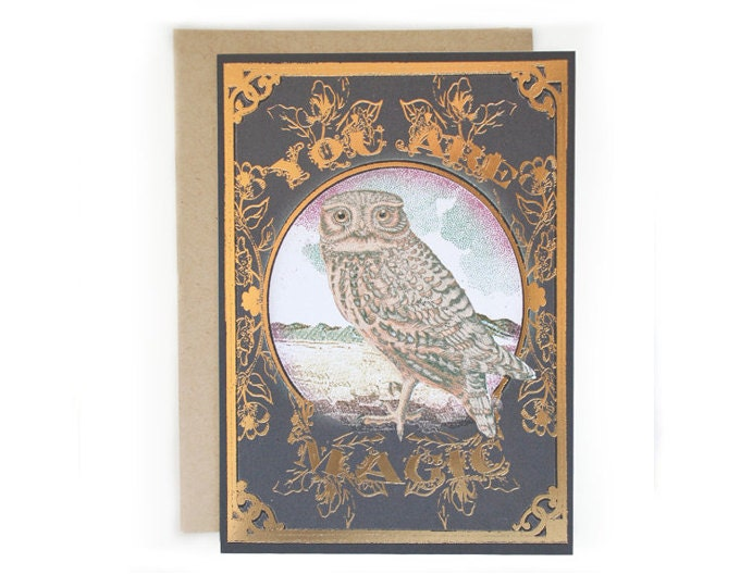 You Are Magic owl. 5 x 7 card, Owl with pressed gold accents.