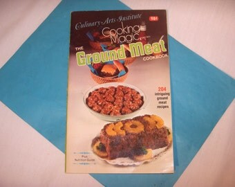 The Ground Meat Cookbook by the Culinary Institute 1972