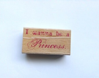 New-  Wood Mounted Rubber Stamp-Disney Princess I wanna be a Princess