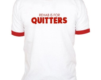 FUNNY REHAB is for Quitters vintage retro RINGER style t-shirt tee