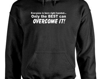 LEFTY LEFT HANDED funny Hoodie hooded sweatshirt sweat shirt