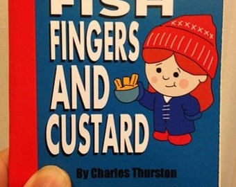 Fish Fingers and Custard by Charles Thurston