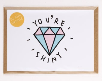 You're Shiny greeting card