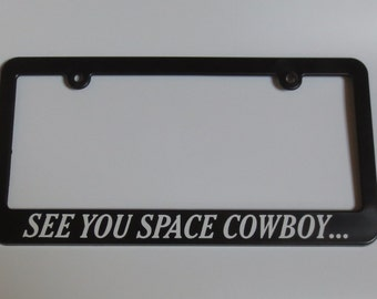 cowboy bebop see you space cowboy license plate frame