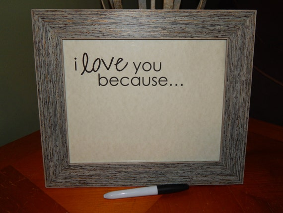 I Love You Because 8x10 Frame