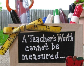 Teacher GIft  2704DC A Teachers Worth ...Measured  Supply Box
