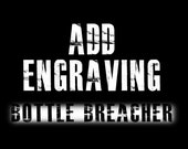 Add Engraving to your Bottle Breacher. Personalize with Laser Engraving. 3 Fonts. 25 Characters