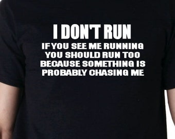 Funny I dont run t shirt