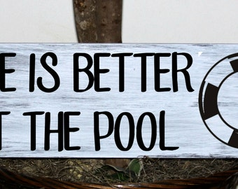 Primitive - Life is Better at the Pool wood sign