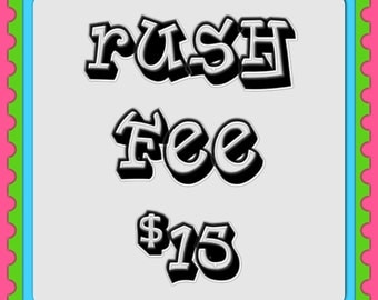 RUSH FEE - Add this to orders that have been approved less than 2 weeks from date needed