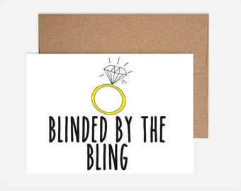 Funny Engagement Card - Blinded by the Bling