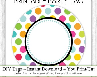 Instant Download - Polka Dot Printable Party Tag, Birthday Party Tag, DIY Cupcake Topper, You Print, You Cut