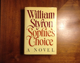 Sophie's Choice - William Styron - Stated First Trade Edition 1979 Of  Modern Classic With Dust Jacket