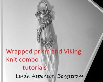 TUTORIAL: Viking Knit and Wrapped prism COMBO