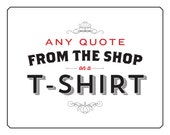 Any Quote in the Shop on a T-Shirt - Your choice of Seinfeld Quotes - Small - XXL - Mens & Womens