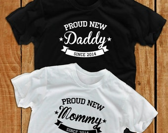 Proud new daddy Proud new mommy T 240 - 241 pregnant shirts new dad gift papa shirt maternity shirts pregnancy shirt papa gift fathers day