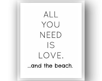 Instant Download - 8x10  All you need is love ...and the beach.