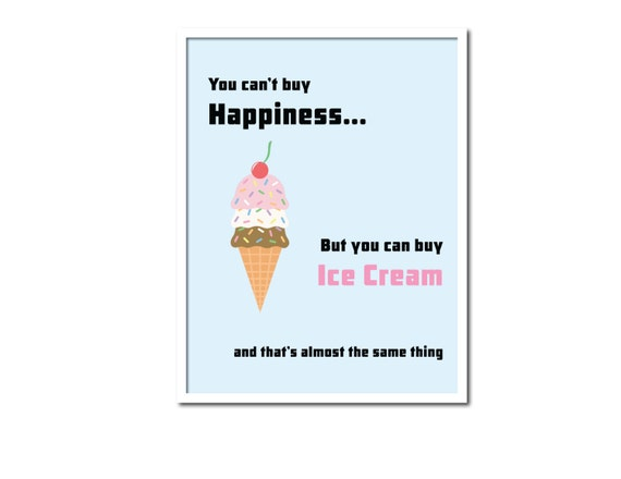 Inspirational Quote Typography Art Print - You can't Buy Happiness - Ice Cream - 8.5x11 Print - Ready to Frame