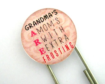 Grandma's Are Mom's With Extra Frosting, Jumbo Paperclip Bookmark with Glass Tile