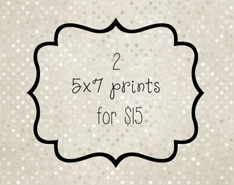 Two 5x7 Photo Prints, Your Choice, Discount Price