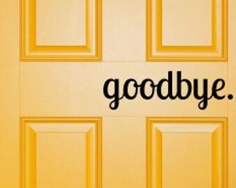 goodbye, hello, door decal, goodbye door decal, outdoor door decals, outdoor decals, curb appeal, funny decals, home decor, home decor decal